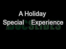 A Holiday Special    Experience PowerPoint PPT Presentation