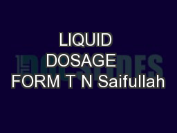 LIQUID DOSAGE   FORM T N Saifullah