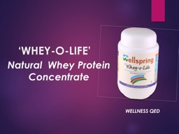 'WHEY-O-LIFE' Natural  Whey Protein  Concentrate