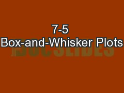7-5 Box-and-Whisker Plots PowerPoint PPT Presentation