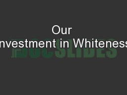 Our Investment in Whiteness