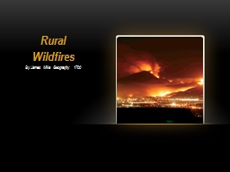 Rural Wildfires By James Mika Geography 1700