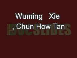 Wuming   Xie , Chun How Tan