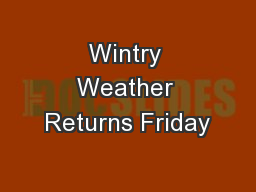 Wintry Weather Returns Friday