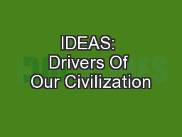 IDEAS: Drivers Of Our Civilization