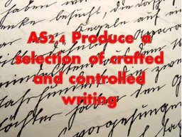 AS2.4 Produce a selection of crafted and controlled writing