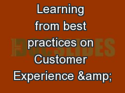 Learning from best practices on Customer Experience &