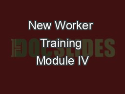 New Worker Training Module IV