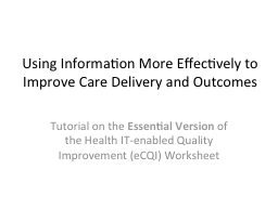 Using Information More Effectively to Improve Care Delivery and Outcomes