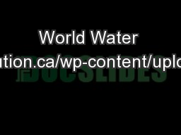 World Water Crisis http://waterevolution.ca/wp-content/uploads/2012/10/slide2.jpg PowerPoint PPT Presentation