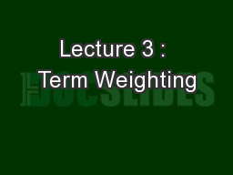 Lecture 3 : Term Weighting