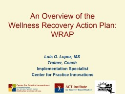 An Overview of the  Wellness Recovery Action Plan: