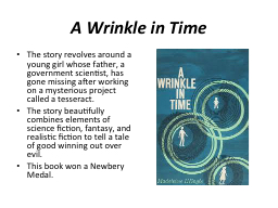 A Wrinkle in Time The story revolves around a young girl whose father, a government scientist, has PowerPoint PPT Presentation