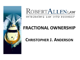 FRACTIONAL OWNERSHIP Christopher J. Anderson