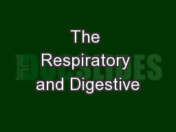 The Respiratory and Digestive
