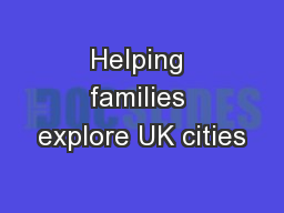 Helping families explore UK cities PowerPoint PPT Presentation