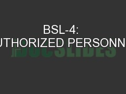 BSL-4: AUTHORIZED PERSONNEL