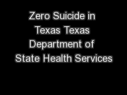 Zero Suicide in Texas Texas Department of State Health Services