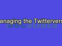 Managing the Twitterverse