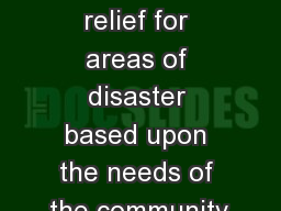 Mission: Providing relief for areas of disaster based upon the needs of the community.