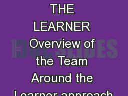 TEAM AROUND THE LEARNER Overview of the Team Around the Learner approach PowerPoint PPT Presentation