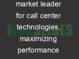 About Aspire Aspire is a market leader for call center technologies, maximizing performance and eff