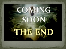 """THE END COMING SOON The word """""""