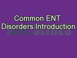 Common ENT Disorders Introduction PowerPoint PPT Presentation