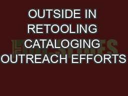 OUTSIDE IN RETOOLING CATALOGING OUTREACH EFFORTS