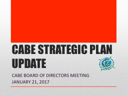CABE STRATEGIC PLAN UPDATE
