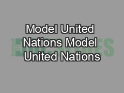 Model United Nations Model United Nations PowerPoint PPT Presentation