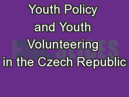 Youth Policy and Youth Volunteering in the Czech Republic