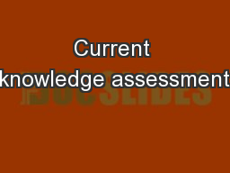 Current knowledge assessment