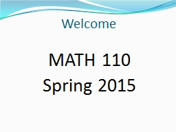 Welcome MATH 110 Spring 2015