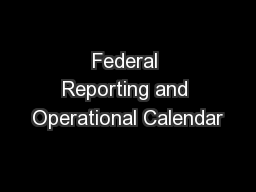 Federal Reporting and Operational Calendar