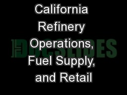 California Refinery Operations, Fuel Supply, and Retail