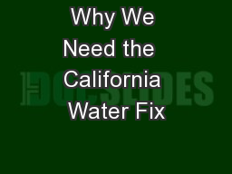 Why We Need the  California Water Fix