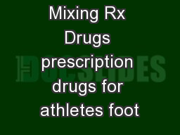 Mixing Rx Drugs prescription drugs for athletes foot