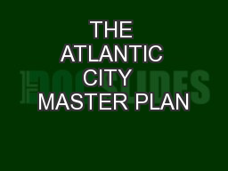 THE ATLANTIC CITY  MASTER PLAN