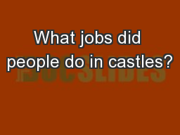 What jobs did people do in castles?