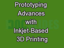 Rapid Prototyping Advances with Inkjet-Based 3D Printing PowerPoint PPT Presentation
