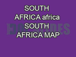 SOUTH AFRICA africa SOUTH AFRICA MAP PowerPoint PPT Presentation