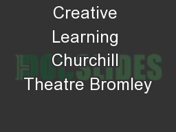 Creative Learning Churchill Theatre Bromley