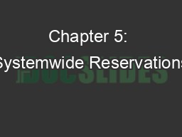 Chapter 5: Systemwide Reservations