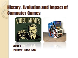 History, Evolution and Impact of Computer Games