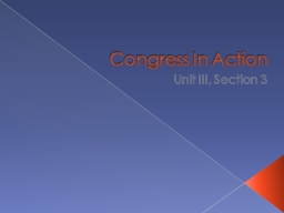 Congress In Action Unit III, Section 3