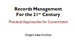 Records  Management For the 21 PowerPoint Presentation, PPT - DocSlides