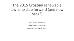 The 2015 Croatian renewable law: one step forward (and now back?) PowerPoint PPT Presentation