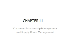 CHAPTER 11 Customer Relationship Management and Supply Chain Management