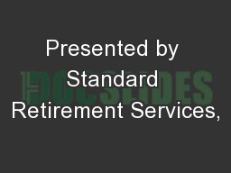 Presented by Standard Retirement Services,